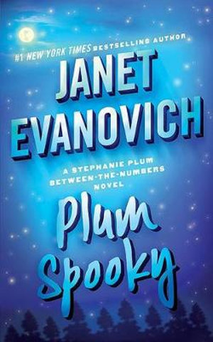 Plum Spooky : Stephanie Plum Series : Book 4 - Janet Evanovich