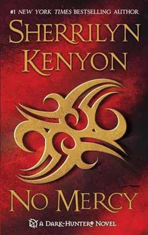 No Mercy : Dark Hunter Series : Book 19 - Sherrilyn Kenyon