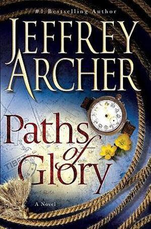 Paths of Glory : A Novel - Jeffrey Archer