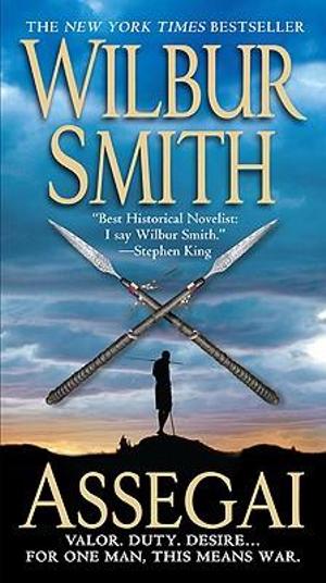 Assegai : Courtney 3 Series : Book 5 - Wilbur Smith