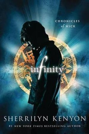 Infinity : Chronicles of Nick Series : Book 1 - Sherrilyn Kenyon
