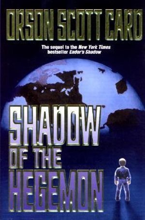 Shadow of the Hegemon (Ender Wiggin Saga) Orson Scott Card
