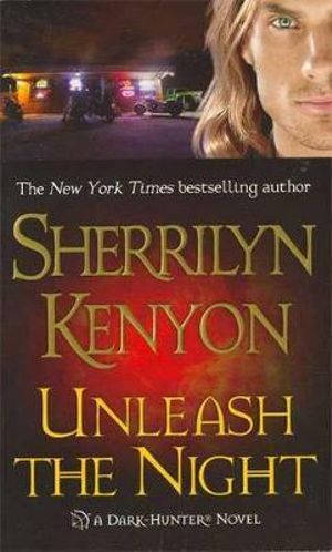 Unleash the Night : Dark Hunter Series :  Book 8 - Sherrilyn Kenyon