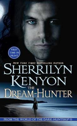 The Dream Hunter : Dark Hunter Series : Book 10 - Sherrilyn Kenyon