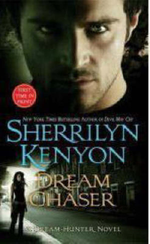 Dream Chaser (Dream Hunter Series : Book 3) : Dark Hunter Series : Book 14 - Sherrilyn Kenyon