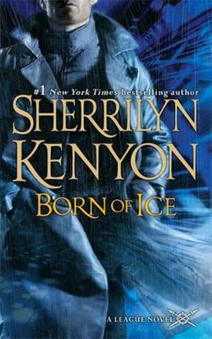 Born of Ice : League Series : Book 3 - Sherrilyn Kenyon