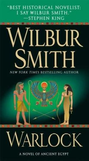 Warlock : Ancient Egyptian Novel Series : Book 3 - Wilbur Smith