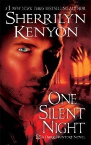One Silent Night : Dark Hunter Series :  Book 16 - Sherrilyn Kenyon