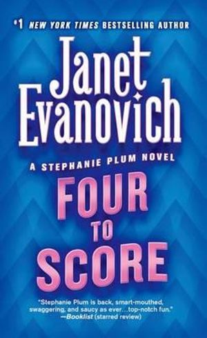 Four to Score : Stephanie Plum Series : Book 4 - Janet Evanovich