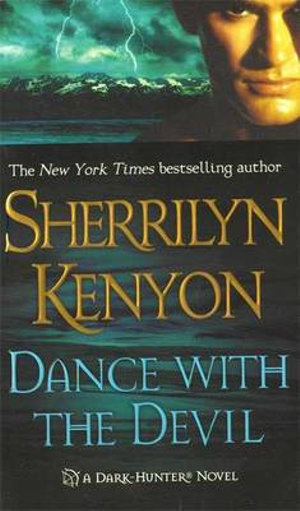 Dance with the Devil : Dark Hunter Series :  Book 3 - Sherrilyn Kenyon
