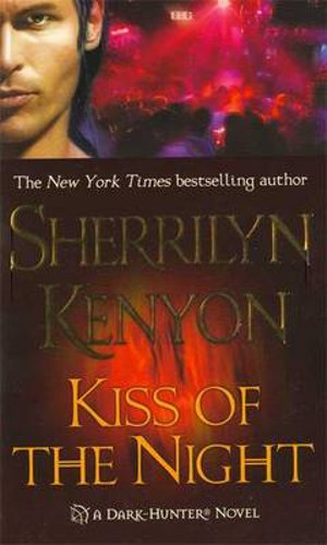 Kiss of the Night : Dark Hunter Series :  Book 4 - Sherrilyn Kenyon