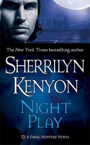 Night Play : Dark Hunter Series :  Book 5 - Sherrilyn Kenyon