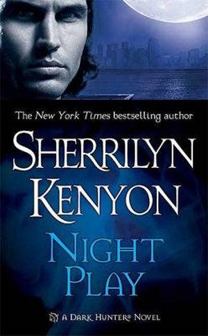 Night Play : Dark Hunter Series :  Book 5 - Sherrilyn Kenyon