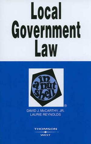 Local Government Law in a Nutshell (Nutshell Series) David J. McCarthy and Laurie Reynolds