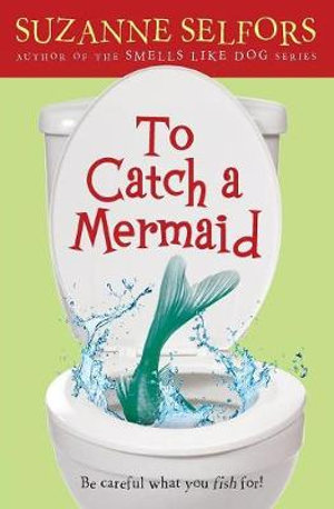 To Catch a Mermaid - Suzanne Selfors