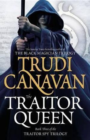 The Traitor Queen : Traitor Spy Trilogy - Trudi Canavan