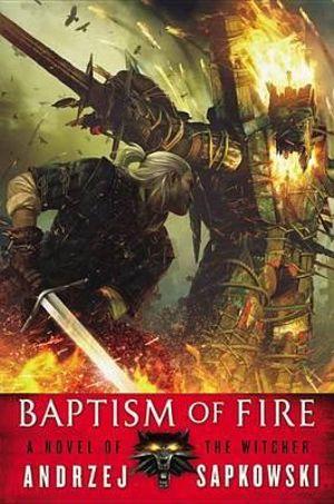 Baptism of Fire : Witcher - Andrzej Sapkowski