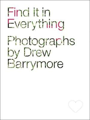 Find it in Everything - Drew Barrymore