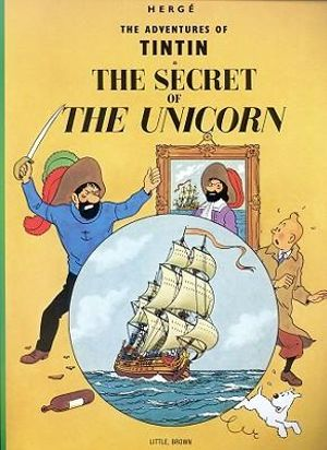 Tintin: The Secret of the Unicorn : The Adventures of Tintin : Book 11 - Herge Herge