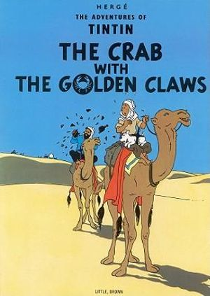 Tintin : The Crab with the Golden Claws : The Adventures of Tintin : 9 - Herge Herge