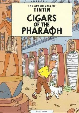 Tintin: Cigars of the Pharaoh : The Adventures of Tintin : Book 4 - Herge Herge