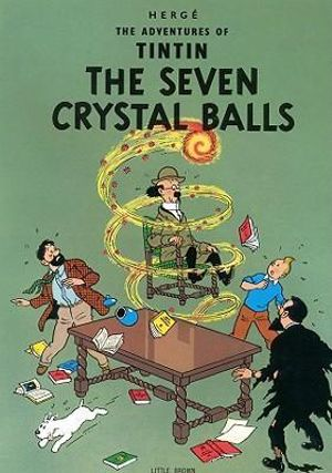 Tintin: The Seven Crystal Balls : The Adventures of Tintin : Book 13 - Herge Herge