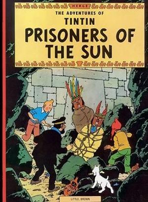Tintin: Prisoners of the Sun : The Adventures of Tintin : 14 - Herge Herge