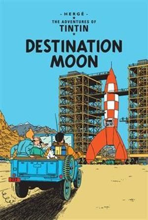 Tintin: Destination Moon : The Adventures of Tintin : Book 16 - Herge Herge