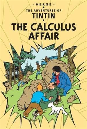 Tintin: The Calculus Affair : The Adventures of Tintin : Book 18 - Herge Herge