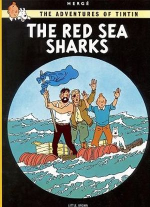 Tintin: The Red Sea Sharks : The Adventures of Tintin : Book 19 - Herge Herge