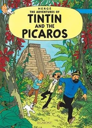 Tintin: Tintin and the Picaros : The Adventures of Tintin : Book 23 - Herge Herge