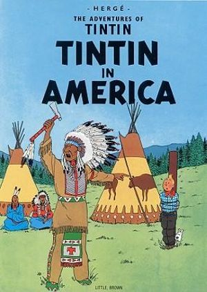 Tintin in America : The Adventures of Tintin Series : Book 3 - Herge Herge