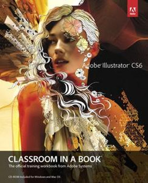 Adobe Illustrator CS6 Classroom in a Book - Adobe Creative Team