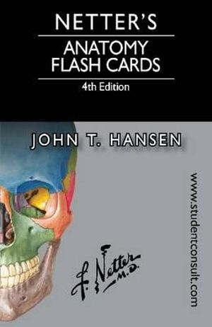 Netter's Anatomy Flash Cards - John T. Hansen