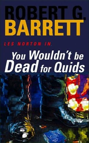 You Wouldn't Be Dead for Quids : A Les Norton Novel 1 - Robert G. Barrett