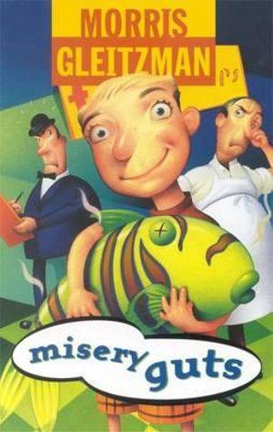 Misery Guts : The Misery Guts Series : Book 1 - Morris Gleitzman
