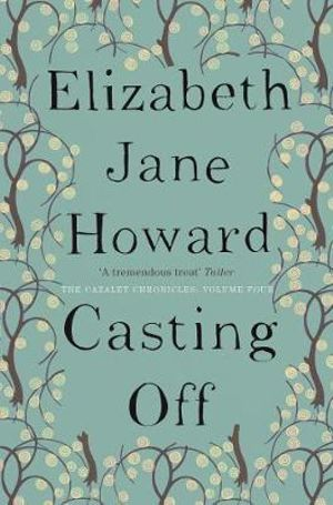 Casting Off : Cazalet Chronicles : Book 4 - Elizabeth Jane Howard