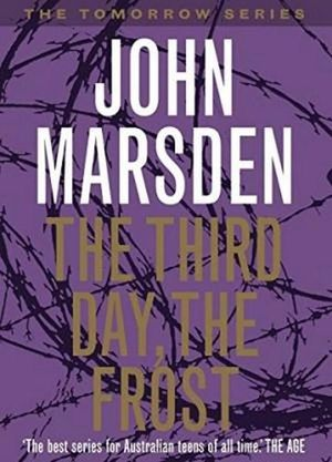 The Third Day, The Frost : The Tomorrow Series : Book 3 - John Marsden