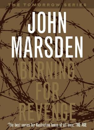 Burning for Revenge : Tomorrow : Book 5 - John Marsden