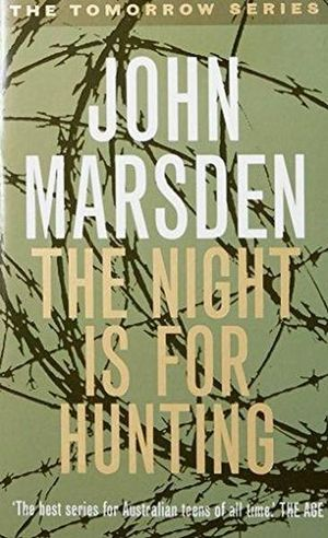 The Night Is for Hunting : The Tomorrow Series : Book 6 - John Marsden