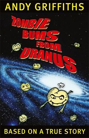 Zombie Bums from Uranus : The Bum : Book 2 - Andy Griffiths