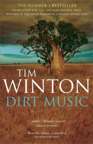 tim wintons dirt music critical Breath analysis tim winton homework help  although many american readers may not be familiar with the fiction of tim winton,  his novel dirt music.
