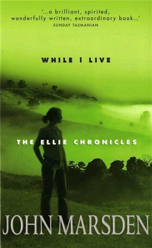 While I Live :  The Ellie Chronicles Series : Book 1 - John Marsden