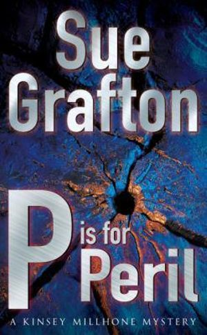 P is for Peril : A Kinsey Millhone Mystery - Sue Grafton