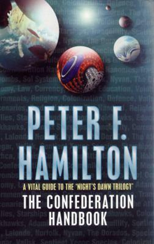 The Confederation Handbook : A Vital Guide To The Nights Dawn Trilogy - Peter F. Hamilton