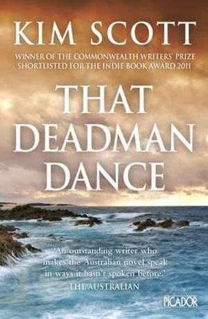 That Deadman Dance : Winner of the 2011 Miles Franklin Literary Award - Kim Scott