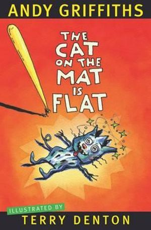 The Cat on the Mat Is Flat - Andy Griffiths