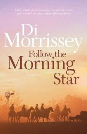 Follow the Morning Star - Di Morrissey