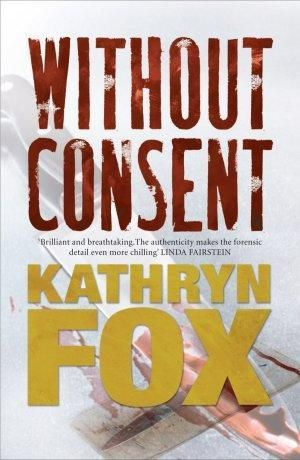 Without Consent : Anya Crichton Ser. - Kathryn Fox