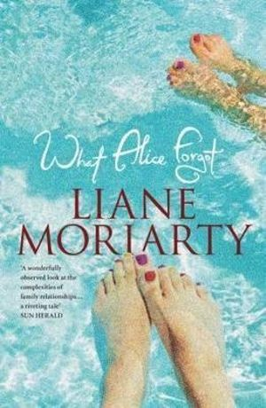 booktopia what alice forgot by liane moriarty